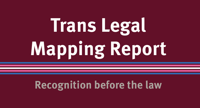 Trans Legal Mapping Report | ILGA