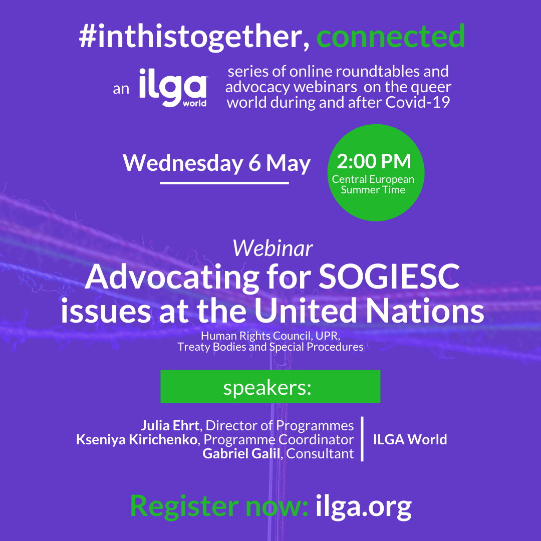 "The image shows a needle collecting rainbow threads. It reads: ""in this together - connected. Webinar: advocating for SOGIESC issues at the UN. Wednesday 6 May 2020. Register at ilga.org"