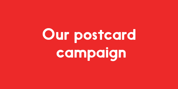 The image has a red background, and reads Our Postcard Campaign in white colour