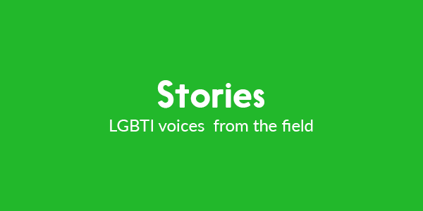 The image has a green background, and reads Stories  LGBTI voices from the field in white colour