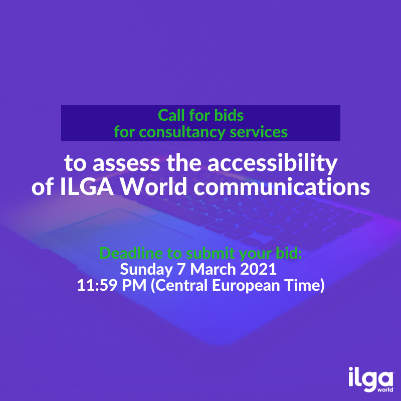 The image shows a laptop projecting a rainbow light, and has a purple overlay. The image reads Call for bids for consultancy services to assess the accessibility of ILGA World communications. Deadline to submit your bid: Sunday 7 March 2021, 11:59PM CET