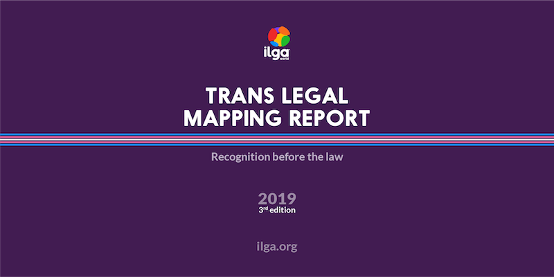 Trans human rights: ILGA World releases global research into legal gender recognition and criminalisation